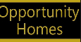 OPPORTUNITY HOMES